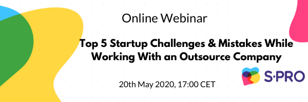 Top 5 Startup Challenges & Mistakes While Working With an Outsource Company: Sign Up For a Free Online Webinar!