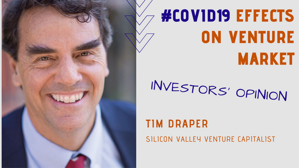 TIM DRAPER: «CRISIS IS A GOOD TIME FOR INNOVATION AND VENTURE CAPITAL!»