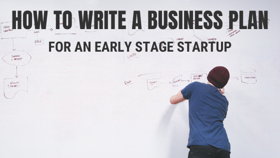How to Write a Business Plan for an Early Stage Startup?