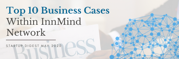 Top 10 Business Cases Within InnMind Network: Startup Digest May 2020