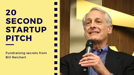 20-second startup pitch: fundraising secrets from Bill Reichert