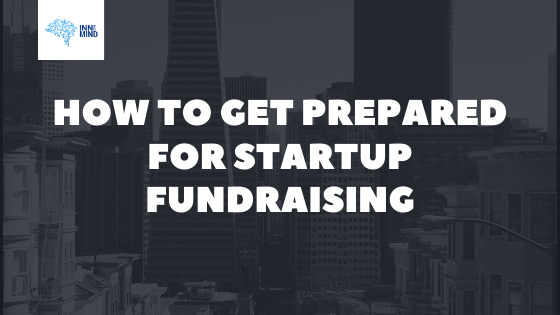 How to get prepared for startup fundraising?