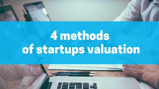 4 methods of startups valuation