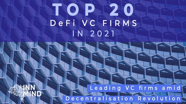 Top 20 DeFi VC firms in 2021